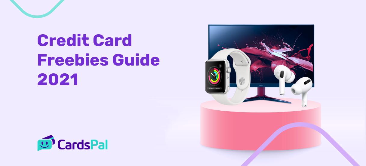 Credit Card Freebies Guide 2021