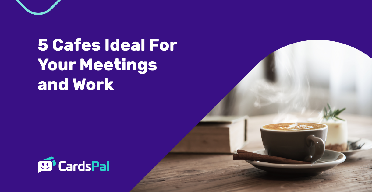 5 Cafes Ideal For Your Meetings And Work