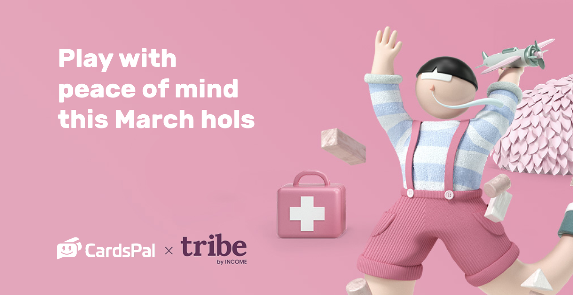 Let your kids play with peace of mind with TRIBE by Income