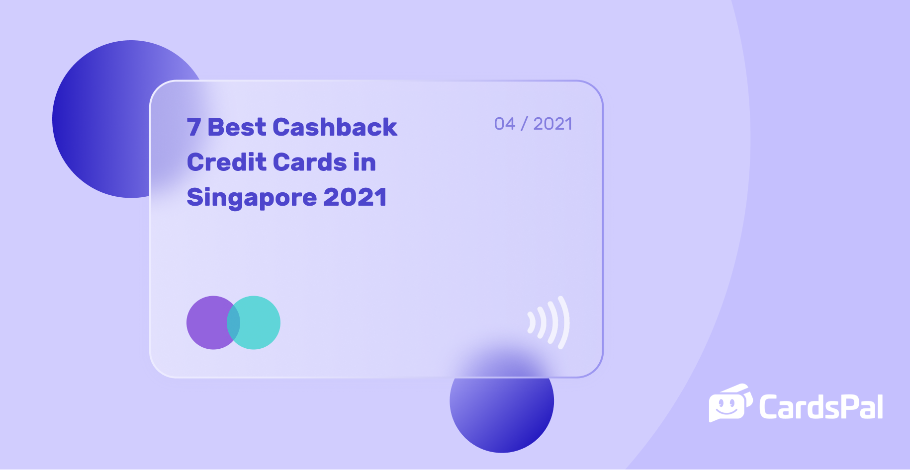 7 Best Cashback Credit Cards in Singapore 2021