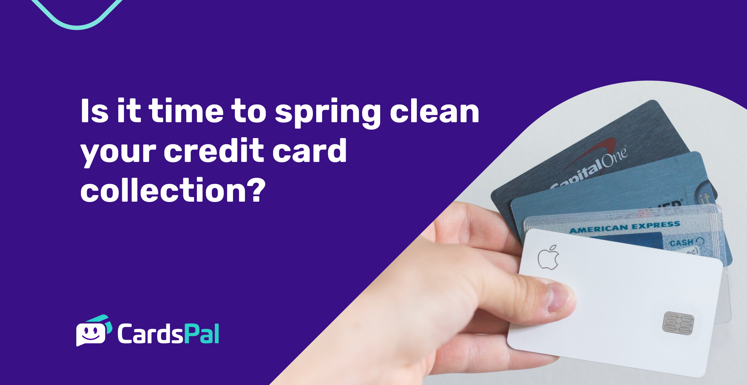 Is it time to spring clean your credit card collection?