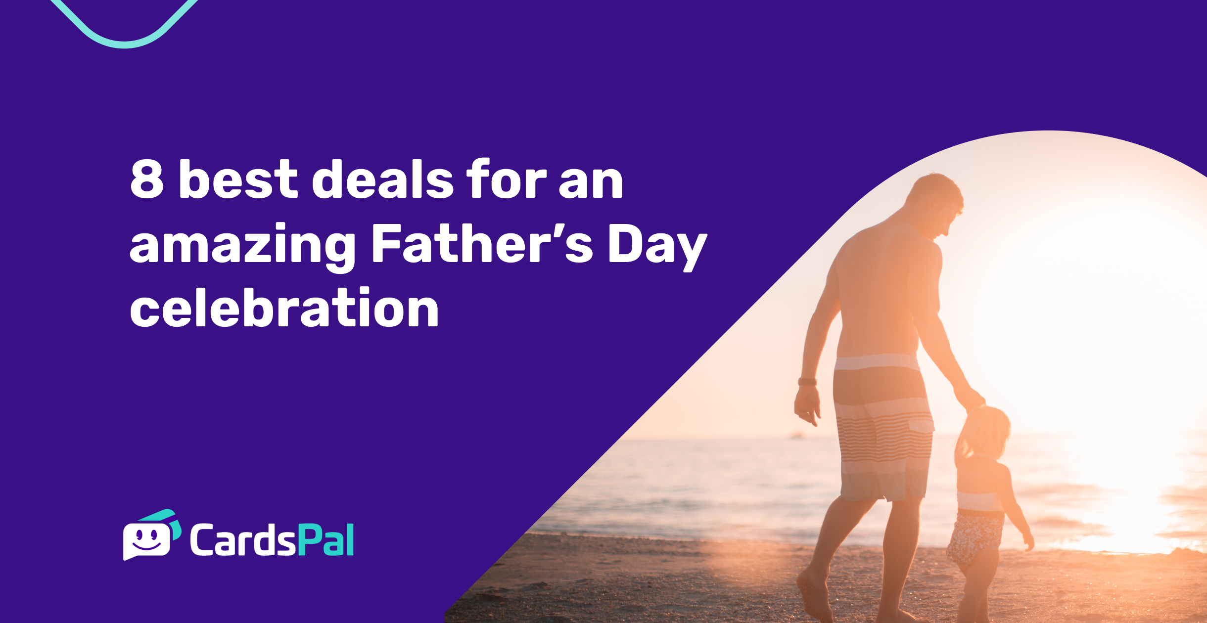 8 best deals for an amazing Father's Day celebration