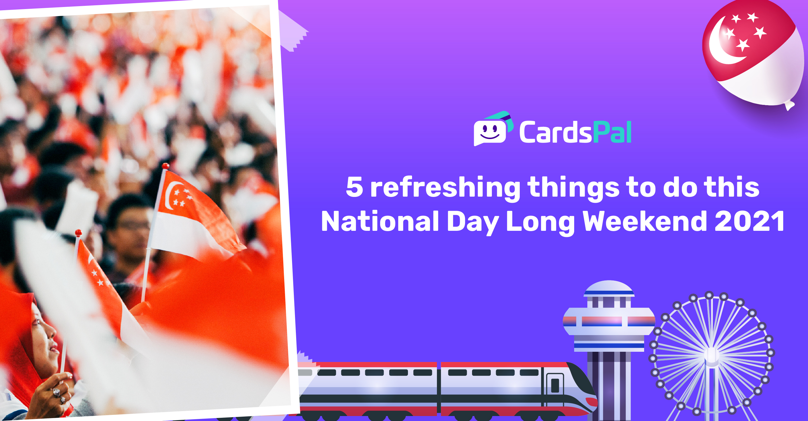 5 refreshing things to do this National Day long weekend 2021