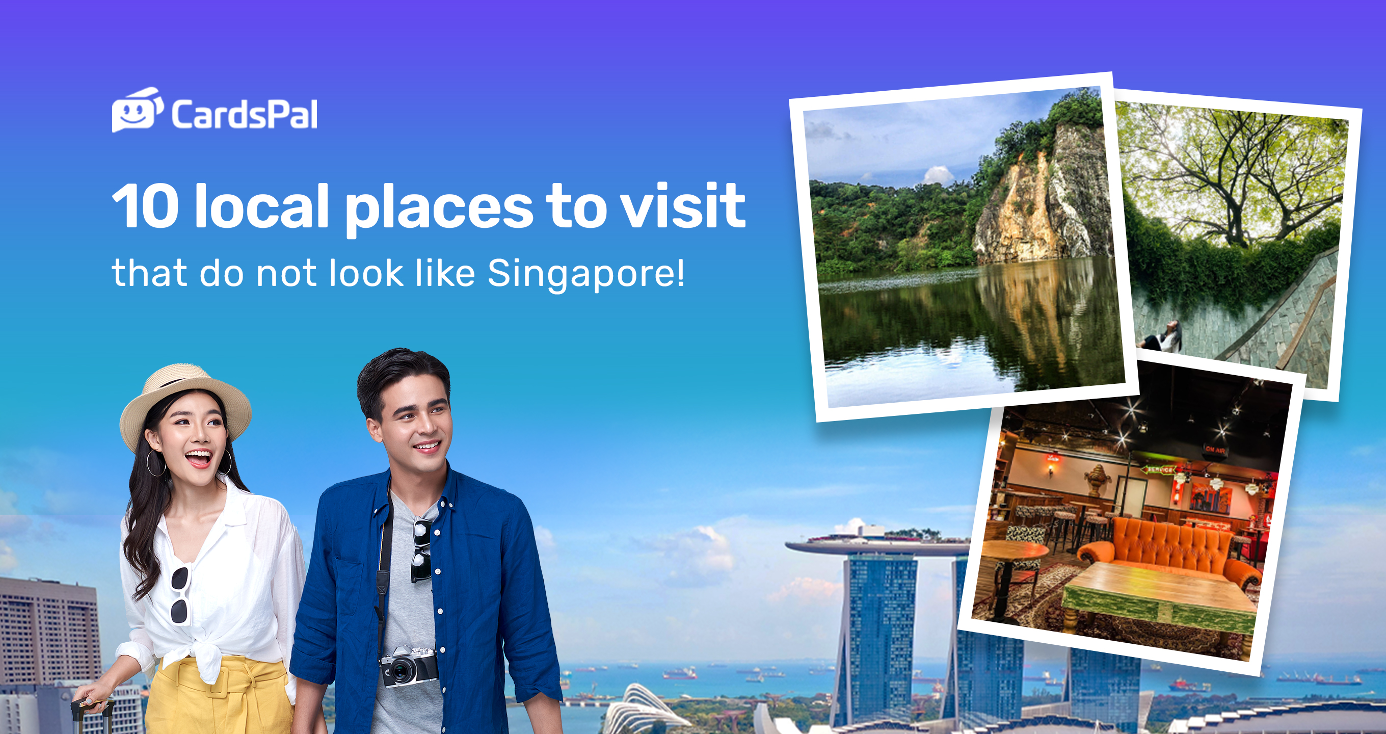 10 local places to visit that'll satisfy your wanderlust before travelling is allowed in Singapore