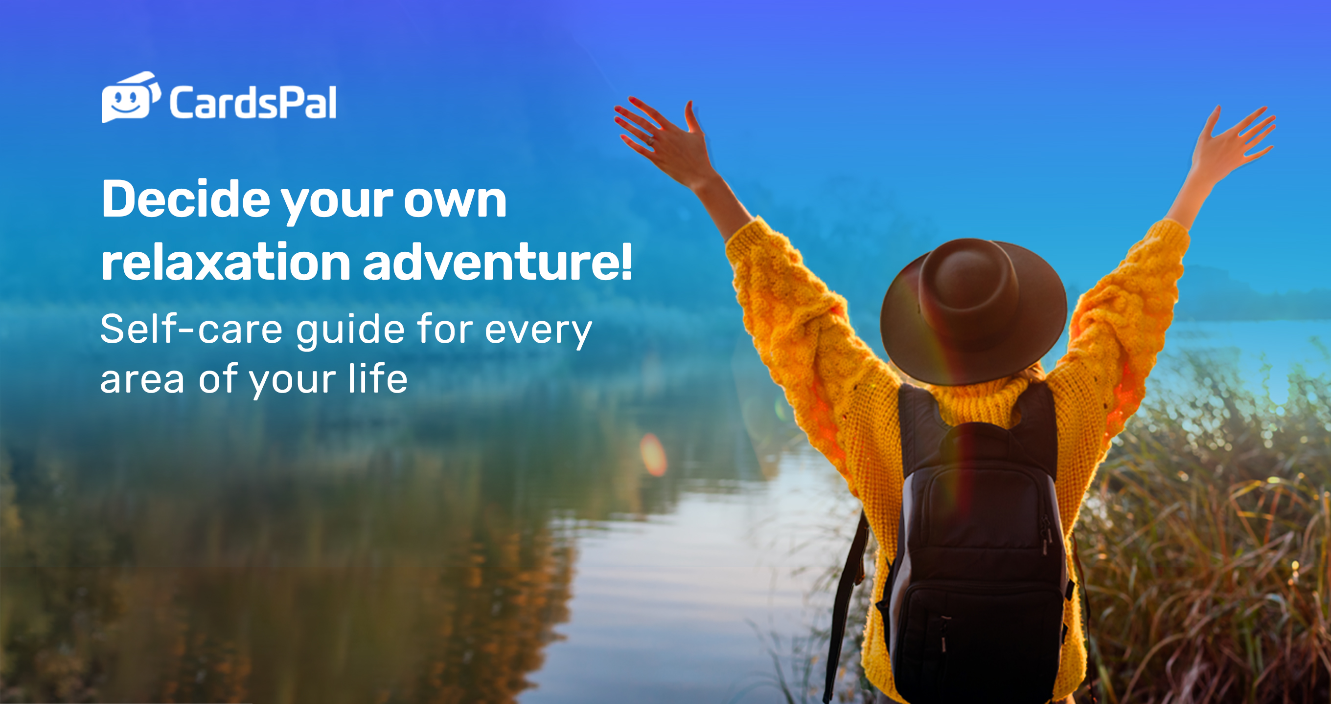 Decide on your own relaxation adventure!